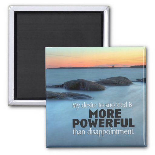 Desire to Succeed Inspirational Magnet