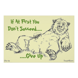 Despair Bear Poster - If At 1st You Don t Succeed