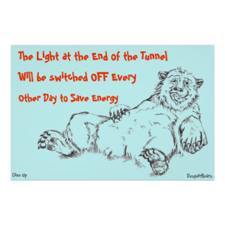 Despair Bear Poster:Light At The End of the Tunnel Poster