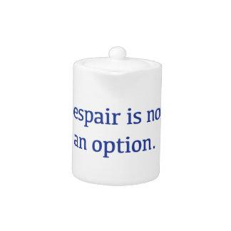 Despair is not an Option