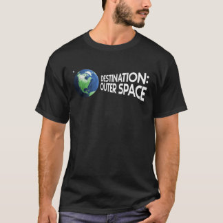 Destination: Outer Space T-Shirt