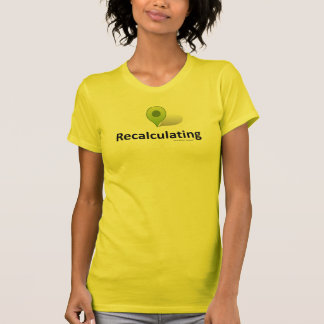 Destination - Recalculating Tshirts