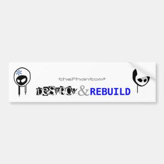 Destroy & Rebuild Bumper Sticker