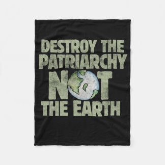 destroy the patriarchy not the earth day fleece blanket