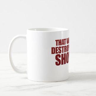 Destroyed by Truth Mug