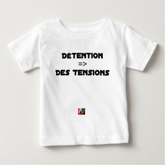 DETENTION, OF the TENSIONS - Word games Baby T-Shirt