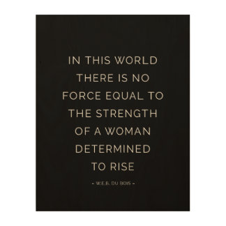 Determined Woman Inspirational Quote Black White Wood Print