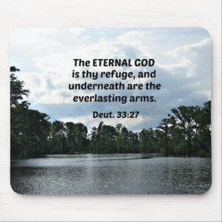 Deut. 33:27 The Eternal God is thy refuge... Mouse Pad