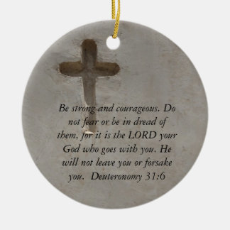 Deuteronomy 31:6 Bible Verses about courage Round Ceramic Decoration