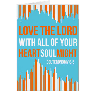 Deuteronomy 6:5 - Heart Soul Might Card