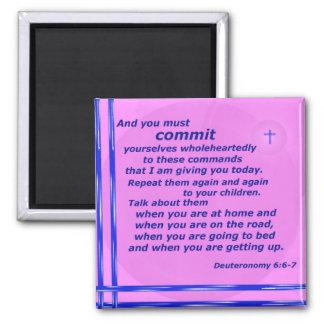Deuteronomy 6:6-7 square magnet