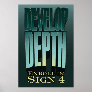 Develope Depth. Enroll in Sign 4. Poster