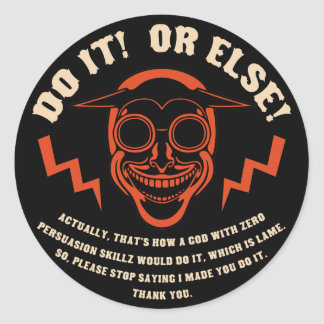 Devil Don t Make Nobody Do Nothin Round Sticker