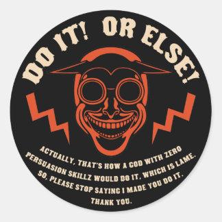 Devil Don't Make Nobody Do Nothin' Classic Round Sticker