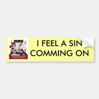 DEVIL, I FEEL A SIN COMMING ON BUMPER STICKER