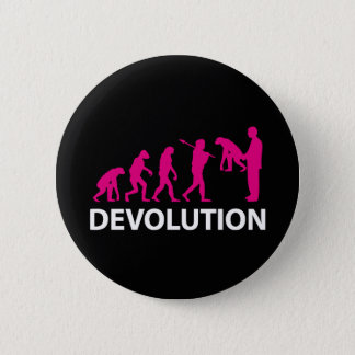 Devolution Evolution Funny Reissue 6 Cm Round Badge