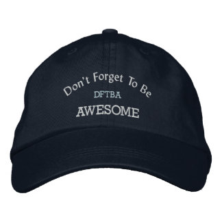 DFTBA Don't Forget to be Awesome Hat Embroidered Baseball Caps