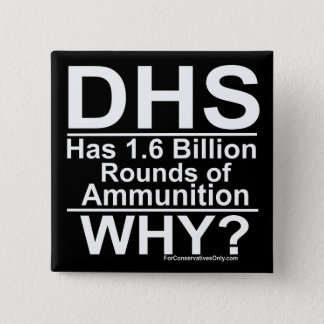 DHS Has 1.6 Billion Rounds of Ammunition - Why? 15 Cm Square Badge