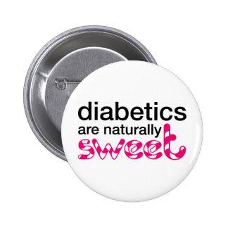 Diabetics are naturally sweet 6 cm round badge