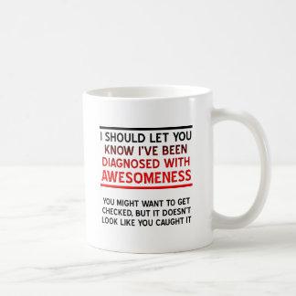 Diagnosed with Awesomeness Mug