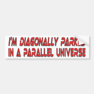 Diagonally Parked Bumper Sticker