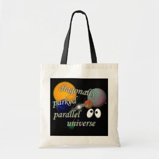 Diagonally Parked in a Parallel Universe Tote Bag