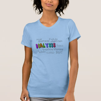 Dialysis Terminology Gifts Tees