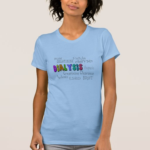 Dialysis Terminology Gifts Tshirt