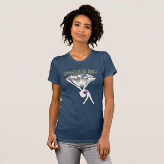 Diamond in the Rough 101 T-Shirt