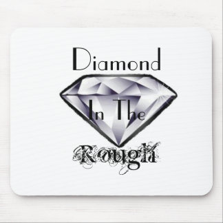 DIAMOND IN THE ROUGH-Mouse Pad Mouse Pad