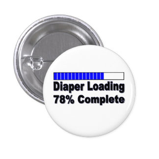 Diaper Loading 78% Complete Infant Apparel 3 Cm Round Badge