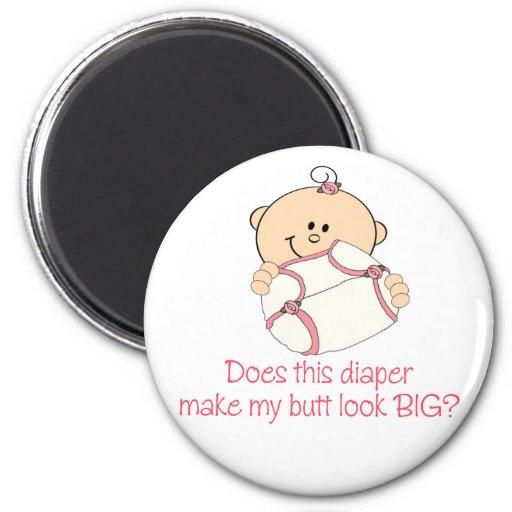 Diaper Make My Butt Look BIG? Refrigerator Magnet