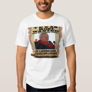 Dick Cheney: Texas Most Wanted Shirts