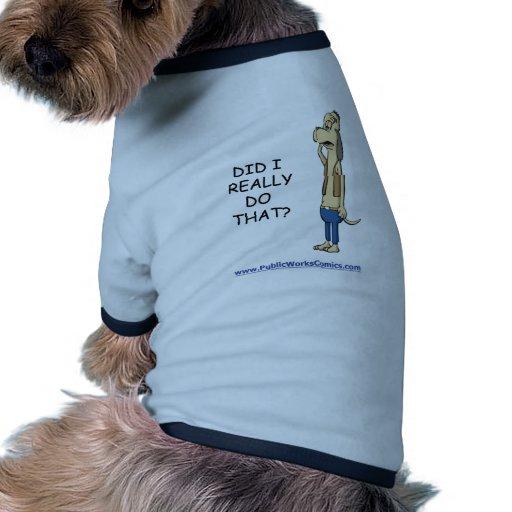 Did I Really Do That? Ringer Dog Shirt