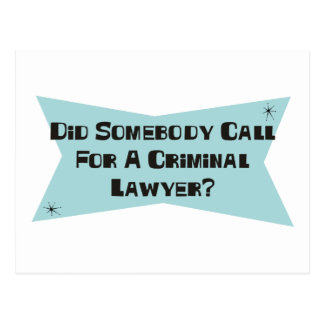Did Somebody Call For A Criminal Lawyer Postcard