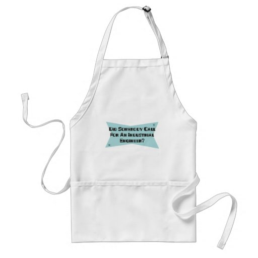 Did Somebody Call For An Industrial Engineer Apron
