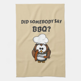 Did Somebody Say BBQ? Funny BBQ Kitchen Towel