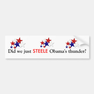 Did we just STEELE Obama s thunder Bumper Sticker