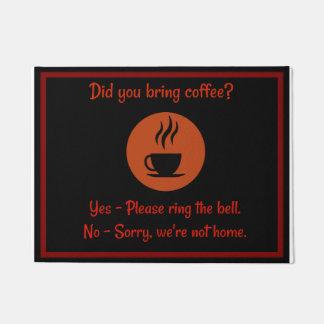 Did You Bring Coffee Door Mat