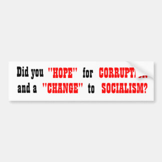 """Did you """"HOPE"""" for CORRUPTION and a """"CHANGE to Bumper Sticker"""
