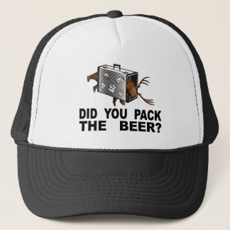 Did You Pack The Beer? Trucker Hat