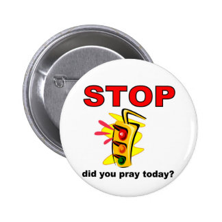 Did you pray today stop light pins