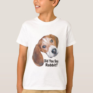 Did You Say Rabbit? Beagle Kids T Shirt