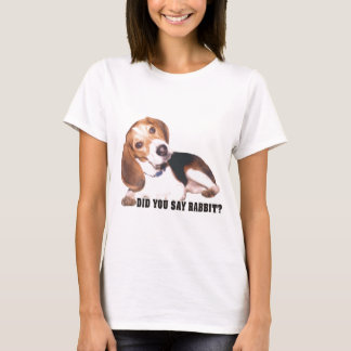 Did you Say Rabbit? Beagle T-Shirt