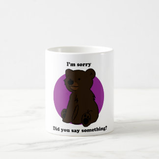 Did You Say Something? - Mug