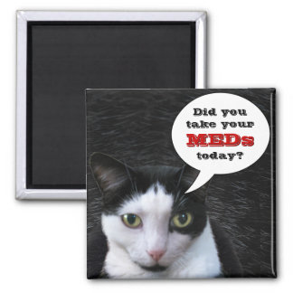 Did you take your MEDs today? Magnet