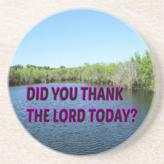 Did You Thank The Lord Today? Coaster