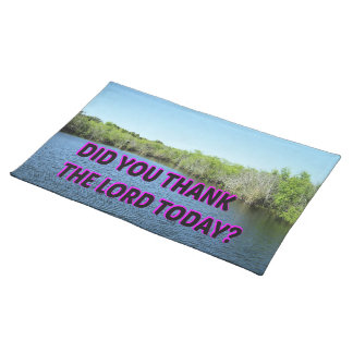 Did You Thank The Lord Today? Placemat