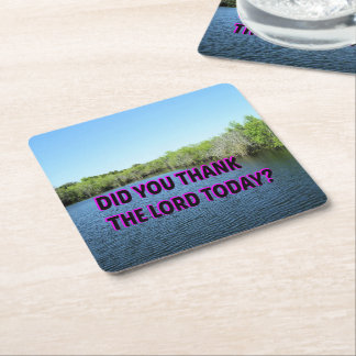 Did You Thank The Lord Today? Square Paper Coaster