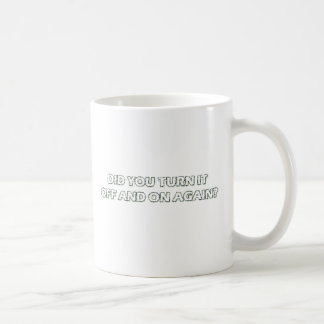 Did you turn it off and on again? coffee mug